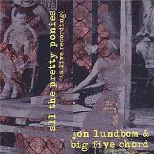 Jon Lundbom & Big Five Chord - All The Pretty Ponies Album