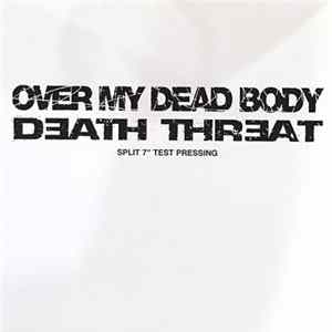 Death Threat / Over My Dead Body - Death Threat / Over My Dead Body Album