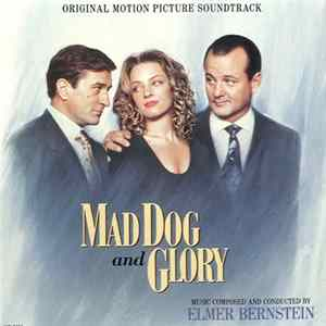 Elmer Bernstein - Mad Dog And Glory - Original Motion Picture Soundtrack Album