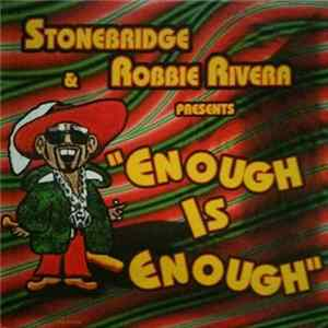 StoneBridge & Robbie Rivera - Enough Is Enough Album