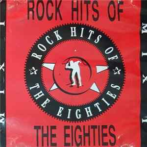 Various - Rock Hits Of The Eighties Album