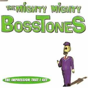 The Mighty Mighty Bosstones - The Impression That I Get Album